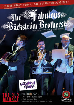 Fabulous Bäckström Brothers, Brighton Fringe @ The Old Market, Hove | Hove | England | United Kingdom